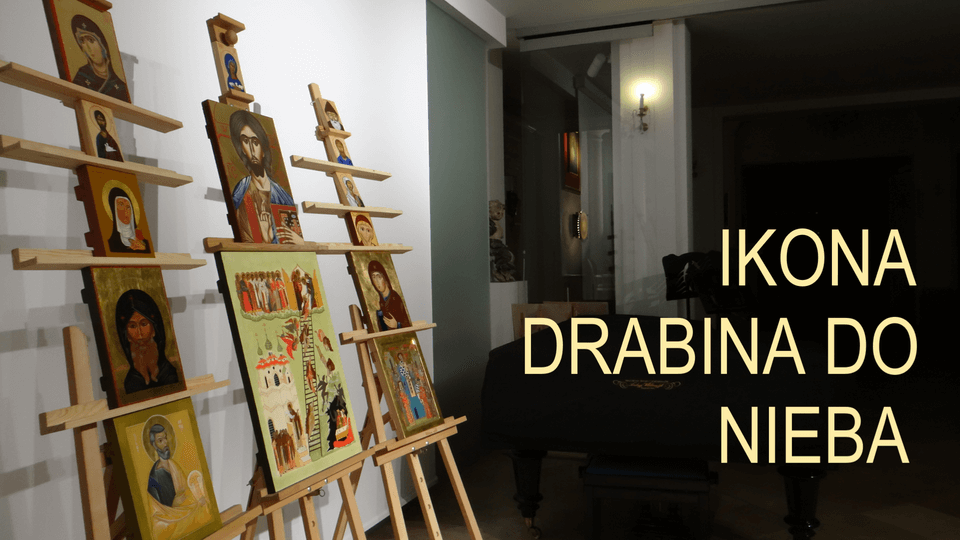 Akademia Ikony w Warszawie - wystawa IKONA - DROGA DO NIEBA 2019